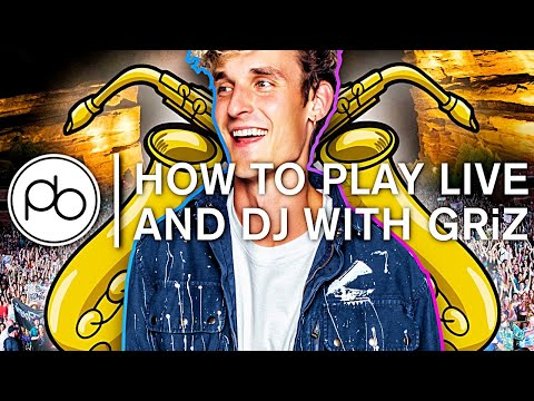 GRiZ - How to Play Live in Your DJ Set
