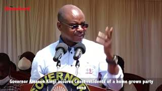 Governor Amason Kingi assures Coast residents of a home grown party soon