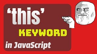 Javascript this keyword explained | in Gloable Scope, Object, Function, Prototype, Method, Class