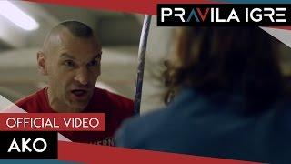 Смотреть клип Pravila Igre - Ako