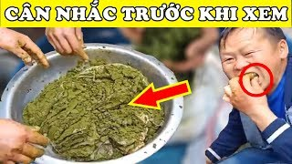 Cận Cảnh Món Ăn Kinh Dị Nhất Thế Giới, Việt Nam Xứng Đáng Top 1 | Top 10 Huyền Bí