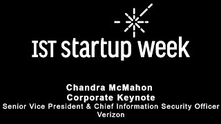 IST Startup Week 2016 - Chandra McMahon - Senior VP and Chief Information Security Officer, Verizon