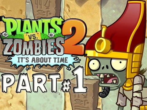 Plants vs. Zombies 2: It's About Time! - PART 1 - Ancient Tacos
