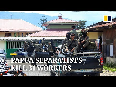 Indonesia attack: 31 construction workers killed by separatists in Papua