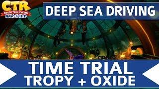 Crash Team Racing Nitro Fueled - Deep Sea Driving - Oxide & Tropy Time Trial