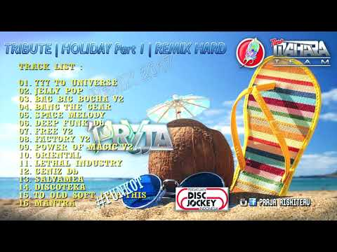 FUNKOT HARD 2017 | TRIBUTE TO HOLIDAY | REMIX BY DJ PRAJA