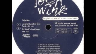 Josh Wink - Higher State Of Consciousness (Original Tweekin