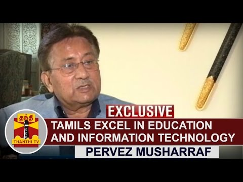 EXCLUSIVE   Tamils excel in Education and IT - Pervez Musharraf, Former Pakistan President General