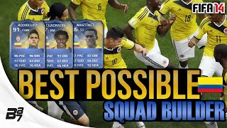 BEST POSSIBLE COLOMBIA TEAM! w/ TOTS RODRIGUEZ | FIFA 14 Ultimate Team Squad Builder