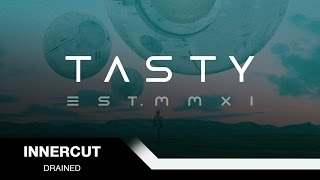 Repeat youtube video InnerCut - Drained [Tasty Release]