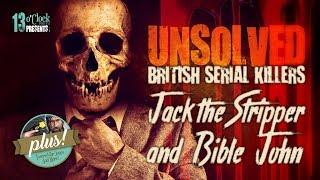 Episode 88 - British Serial Killers Jack the Stripper and Bible John