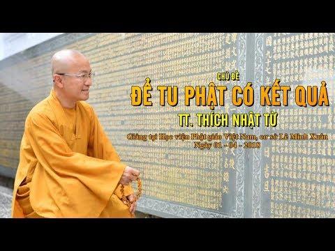 Để tu Phật có kết quả - TT. Thích Nhật Từ