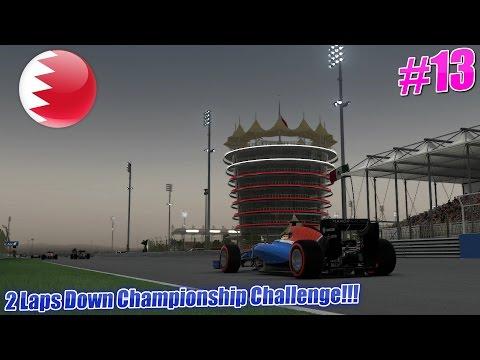 2 LAPS DOWN CHAMPIONSHIP CHALLENGE!! Episode 13 Bahrain!!!