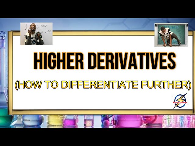 Higher Derivatives | How to Differentiate Further