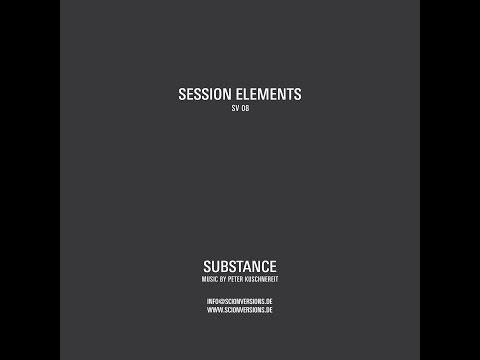 Substance - Session Elements (Scion Versions) [Full Album]