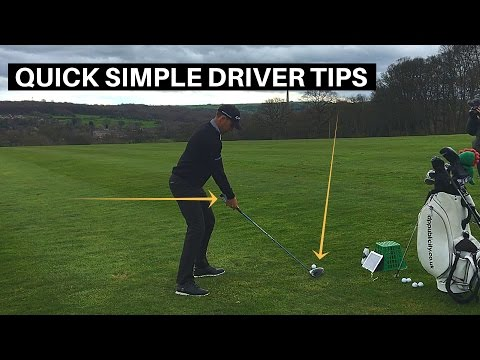 QUICK AND SIMPLE GOLF DRIVER TIPS
