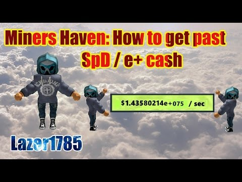 Miners Haven: How to get past Spd / e+ cash (HIGH CASH)