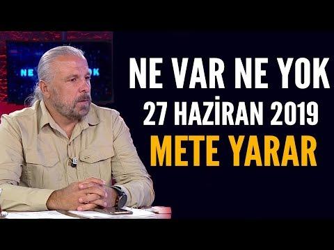 Ne Var Ne Yok 27 Haziran 2019 / Mete Yarar