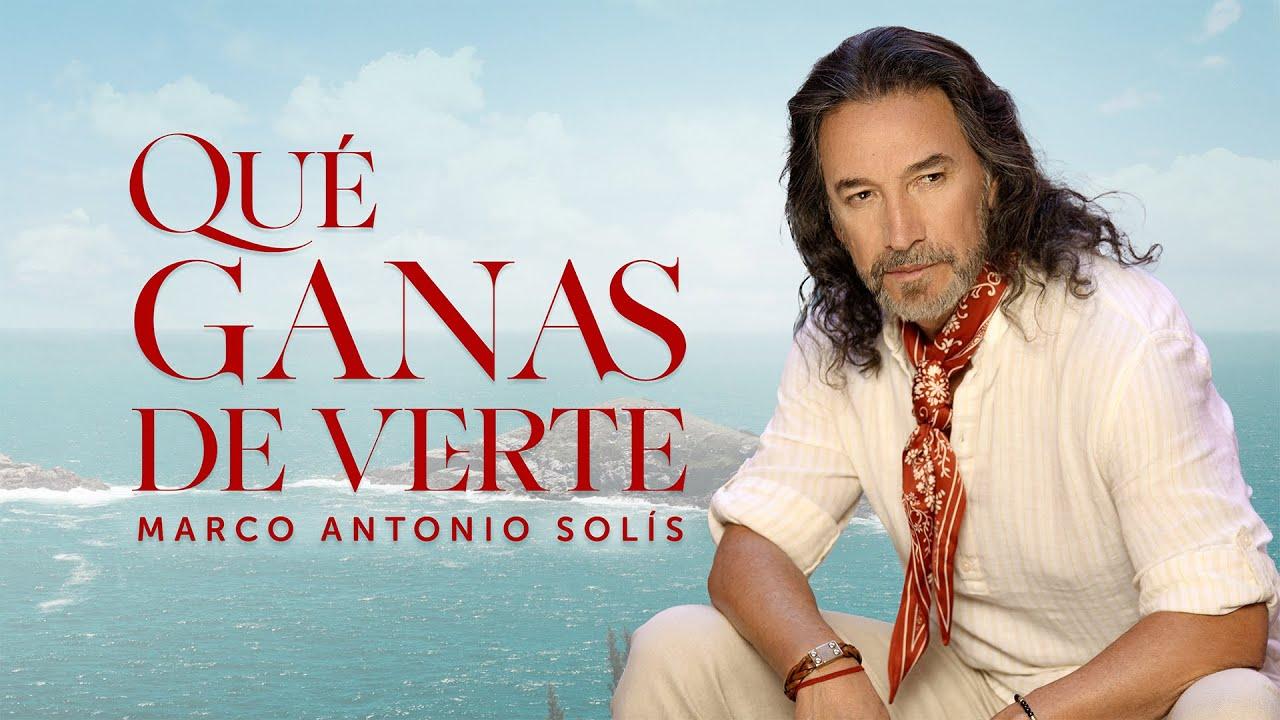 Marco Antonio Solís - Qué Ganas De Verte