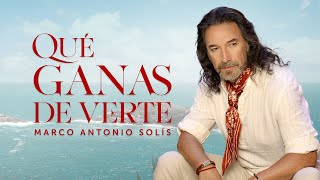 Marco Antonio Solís - Qué Ganas D...