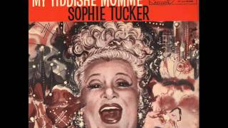 My Yiddish Momme ( Sophie Tucker )