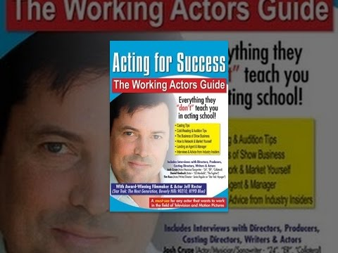 Acting For Success - The Working Actor's Guide