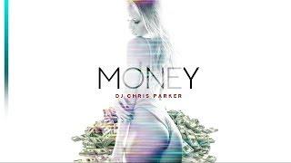 Смотреть клип Dj Chris Parker - Money