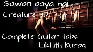Sawan aaya hai | Arijit singh | Creature 3d | Complete guitar Lesson/Tabs by Likhith Kurba