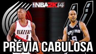 TRAIL BLAZERS x SPURS - NBA2K14 / PRÉVIA CABULOSA