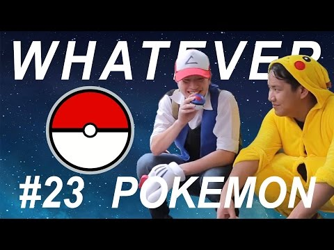 Whatever 23 Pokemon Catch me if you can นะ แจ๊ะๆๆๆ