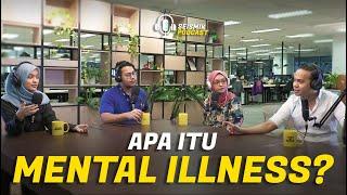 APA ITU MENTAL ILLNESS? | SEISMIK PODCAST