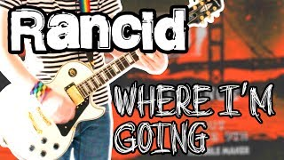 Rancid - Where I'm Going Guitar Cover 1080P