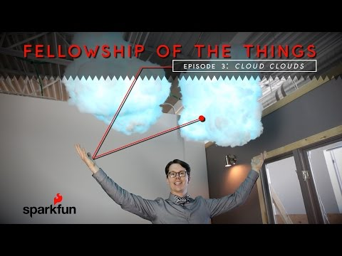 SparkFun Fellowship of the Things #3 - Cloud Clouds