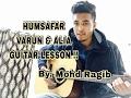 Humsafar - Badrinath Ki Dulhaniya - Guitar Chords + Guitar Cover - Varun and Alia