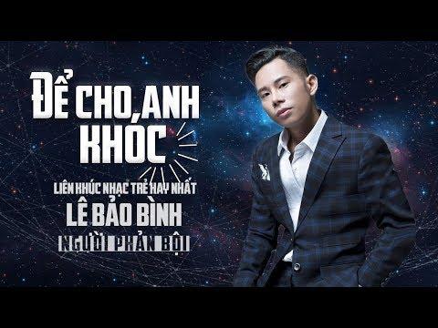 Để Cho Anh Khóc Remix