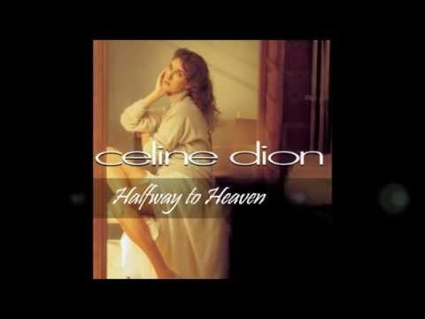 Halfway to Heaven (with Lyrics) - Celine Dion