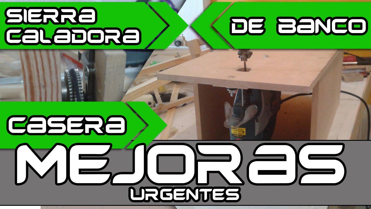 Sierra caladora de banco casera mejoras v2 0 youtube - Sierra para cortar madera ...