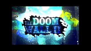 Roblox The Doom Wall 2 - All Maps [HD]