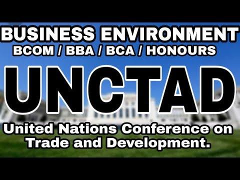 UNCTAD || Business Environment || BCOM/BBA/BCA/HONOURS || Anurag Conceptuals
