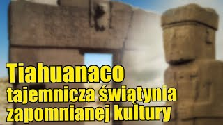 Tiahuanaco może być pozostałością po cywilizacji sprzed tysięcy lat