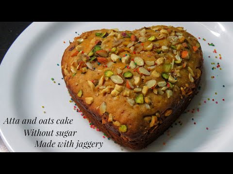 Atta & oats cake without sugar - Wheat & oats cake with jaggery -Cake without oven & pressure cooker