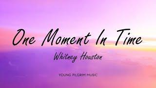 Whitney Houston - One Moment In Time (Lyrics)