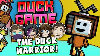 DUCK GAME - The Duck Warrior!