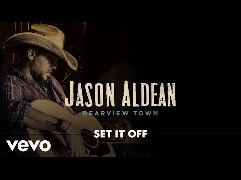 Jason Aldean - Set It Off (Official Audio)