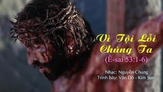 """Bài Hát: Ê-sai 53:1-6 """"Vì Tội Lỗi Chúng Ta"""""""