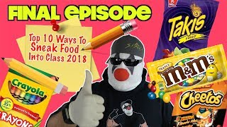 Top 10 Ways To Sneak Food and Candy Into Class (Part 30) FINAL EPISODE | Nextraker