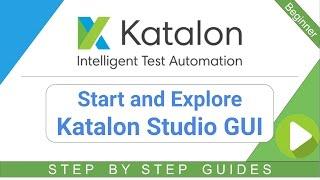 Start and Explore GUI of Katalon Studio