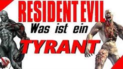 Was ist ein Tyrant? - Resident Evil Lore