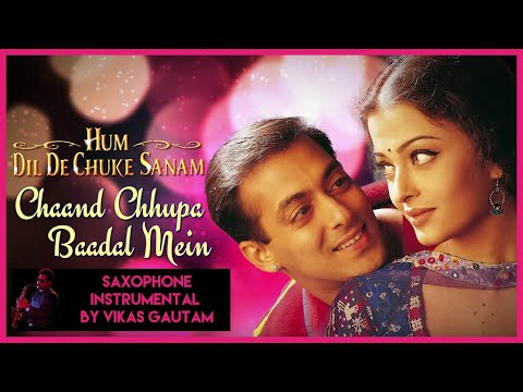 Chand Chupa Badal Mein Vikas Gautam Saxophonist Delhi NCR, Movie: Hum Dil De Chuke Sanam (1999)