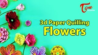 How to make 3D Paper Quilling flowers | Creative Corner | TeluguOne